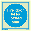 5140C - Jalite Fire door keep locked shut Sign