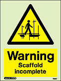 7580D - Jalite Warning Scaffold Incomplete Sign